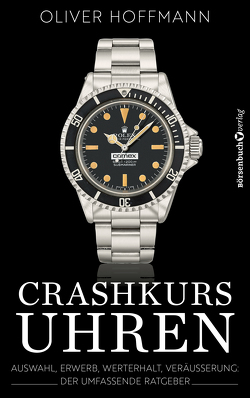 Crashkurs Uhren von Hoffmann,  Oliver