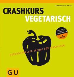 Crashkurs Vegetarisch von Schinharl,  Cornelia