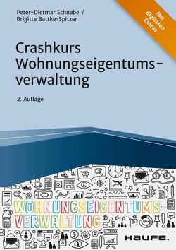 Crashkurs Wohnungseigentumsverwaltung von Batke-Spitzer,  Brigitte, Schnabel,  Peter-Dietmar