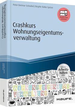Crashkurs Wohnungseigentumsverwaltung – inkl. Arbeitshilfen online von Batke-Spitzer,  Brigitte, Schnabel,  Peter-Dietmar
