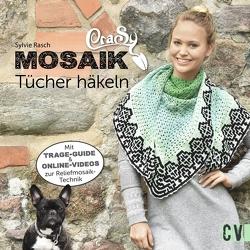 CraSy Mosaik – Tücher häkeln von Rasch,  Sylvie
