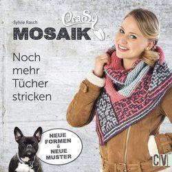 CraSy Mosaik – Noch mehr Tücher stricken von Rasch,  Sylvie