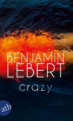 Crazy von Lebert,  Benjamin, Stadlober,  Robert