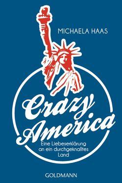Crazy America von Haas,  Michaela