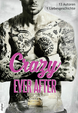 Crazy Ever After von Bauer,  Beate, Hunting,  Helena