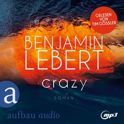 Crazy von Gössler,  Tim, Lebert,  Benjamin