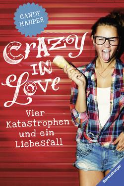 Crazy in Love von Harper,  Candy, Rothfuss,  Ilse