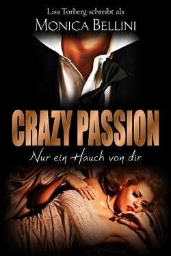 Crazy Passion: Nur ein Hauch von dir von Bellini,  Monica, Torberg,  Lisa