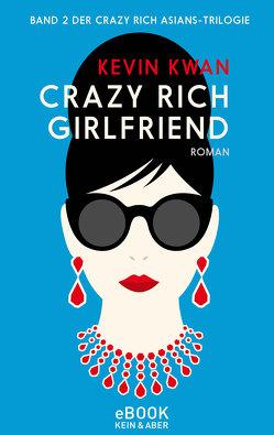 Crazy Rich Girlfriend von Kögeböhn,  Lisa, Kwan,  Kevin