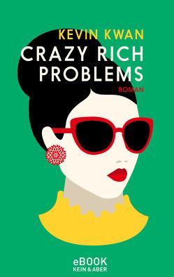 Crazy Rich Problems von Kögeböhn,  Lisa, Kwan,  Kevin, Merling,  Jenny