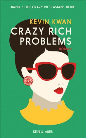 Crazy Rich Problems von Kwan,  Kevin