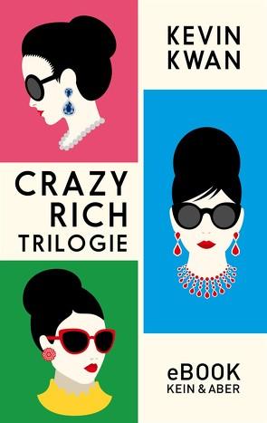 Crazy Rich Trilogie von Kögeböhn,  Lisa, Kramer,  Anna-Christin, Kwan,  Kevin, Merling,  Jenny
