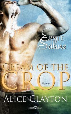 Cream of the Crop – Erste Sahne von Clayton,  Alice, Weisenberger,  Julia