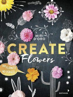 Create Flowers von D'Oro,  Miri