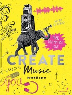 Create Music von D'Oro,  Miri