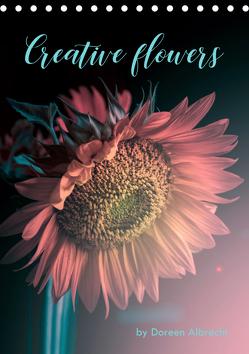 Creative flowers (Tischkalender 2019 DIN A5 hoch) von Albrecht,  Doreen