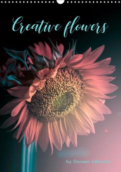 Creative flowers (Wandkalender 2019 DIN A3 hoch) von Albrecht,  Doreen
