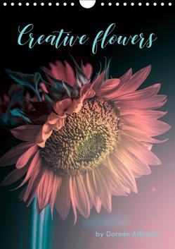 Creative flowers (Wandkalender 2019 DIN A4 hoch) von Albrecht,  Doreen