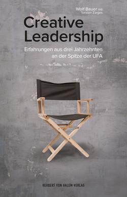 Creative Leadership von Bauer,  Wolf, Zarges,  Torsten
