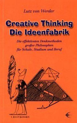 Creative Thinking /Die Ideenfabrik von Werder,  Lutz von