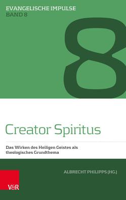 Creator Spiritus von Dahlgrün,  Corinna, Evers,  Dirk, Haustein,  Jörg, Jung,  Volker, Kratz,  Reinhard Gregor, Philipps,  Albrecht, Schmid,  Konrad, Stoellger,  Philipp, Welker,  Michael, Zimmerling,  Peter