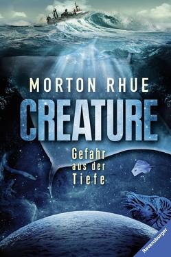 Creature. Gefahr aus der Tiefe von Rhue,  Morton, von Schweder-Schreiner,  Nicolai