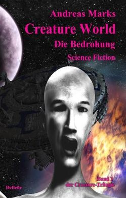 Creature World – Die Bedrohung Science-Fiction von Marks,  Andreas
