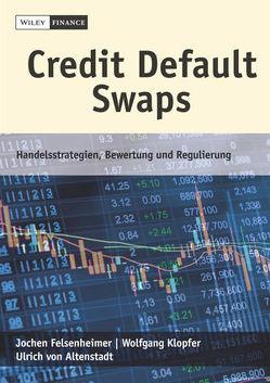 Credit Default Swaps von Felsenheimer,  Jochen, Klopfer,  Wolfgang, von Altenstadt,  Ulrich