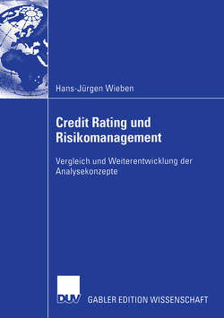 Credit Rating und Risikomanagement von Wieben,  Hans-Jürgen