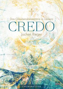 Credo – Chorpartitur von Rieger,  Jochen