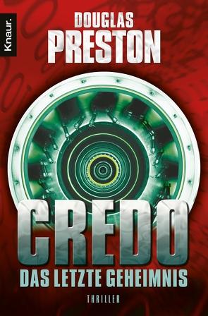 Credo. Das letzte Geheimnis von Preston,  Douglas, Volk,  Katharina