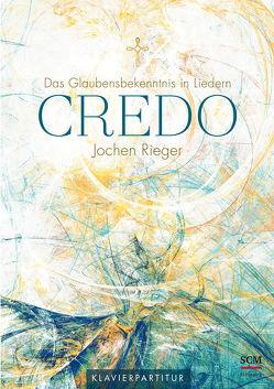 Credo – Klavierpartitur von Rieger,  Jochen