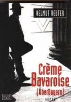 Crème Bavaroise von Leipold,  Inge, Reuter,  Helmut