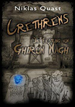 Crethrens – Die Festung von Ghiron Nagh von Quast,  Niklas