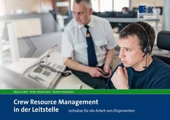 Crew Resource Management in der Leitstelle von Dieckmann,  Peter, Hackstein,  Achim, Rall,  Marcus