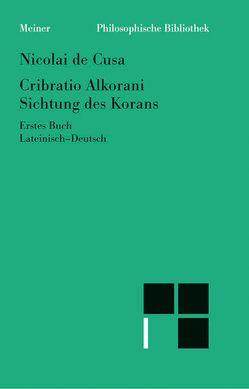 Cribratio Alkorani / Sichtung des Korans von Bormann,  Karl, Hoffmann,  Ernst, Nikolaus von Kues, Wilpert,  Paul