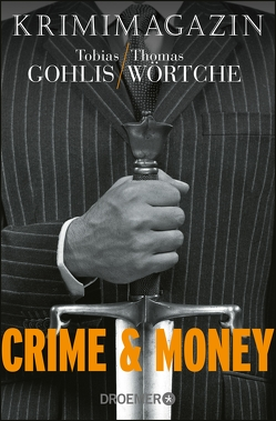 Crime & Money von Gohlis,  Tobias, Wörtche,  Thomas