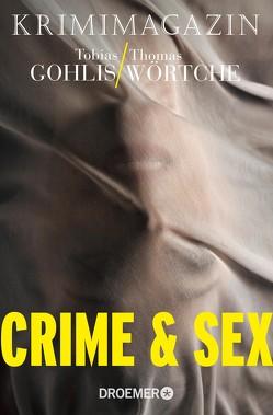 Crime & Sex von Gohlis,  Tobias, Wörtche,  Thomas