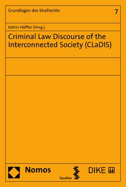 Criminal Law Discourse of the Interconnected Society (CLaDIS) von Höffler,  Katrin