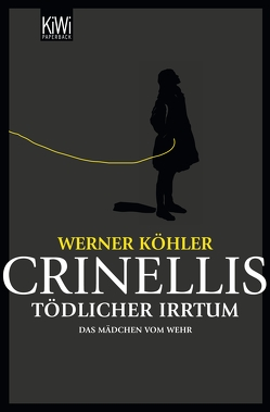 Crinellis tödlicher Irrtum von Köhler,  Werner