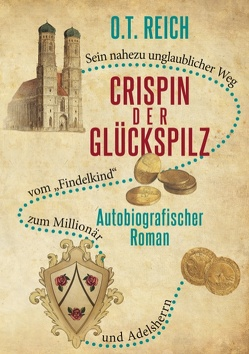 Crispin, der Glückspilz von Reich,  O.T.