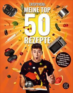 CrispyRobs Meine Top 50 Rezepte von CrispyRob
