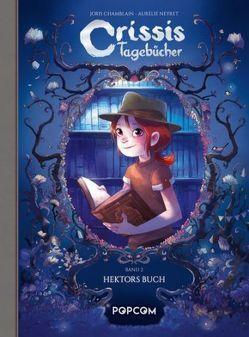 Crissis Tagebücher 02 von Chamblain,  Joris, Neyret,  Aurélie