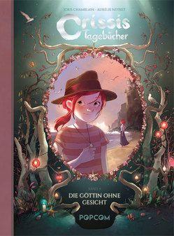 Crissis Tagebücher 04 von Chamblain,  Joris, Neyret,  Aurélie
