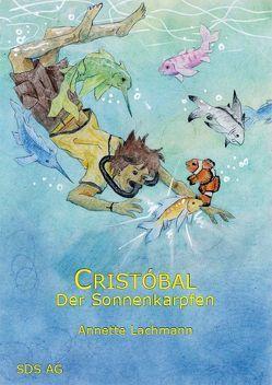 Cristóbal der Sonnenkarpfen von Cochrane,  Davina, Lachmann,  Annette