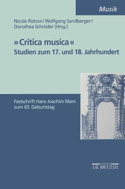 """""""Critica Musica"""" – Studien zum 17. und 18. Jahrhundert von Ristow,  Nicole, Sandberger,  Wolfgang, Schröder,  Dorothea"""