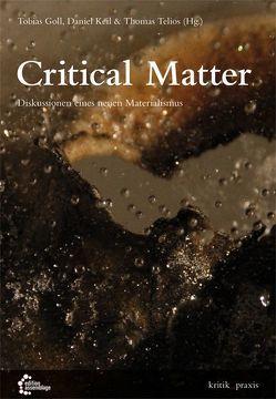 Critical Matter von Goll,  Tobias, Keil,  Daniel, Telios,  Thomas