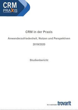 CRM in der Praxis – Anwenderzufriedenheit, Nutzen & Perspektiven 2019/2020 von Dr. Sontow,  Karsten, Klatt,  Ralf, Kloppenburg,  Markus