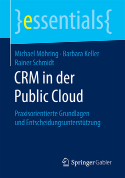 CRM in der Public Cloud von Keller,  Barbara, Möhring,  Michael, Schmidt,  Rainer