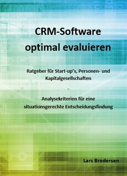 CRM-Software optimal evaluieren von Brodersen,  Lars